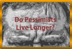 Do Pessimists Live Longer